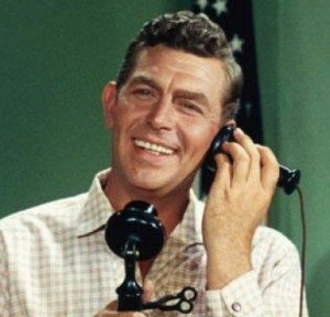 Andy Griffith speaking, how may I entertain you today?